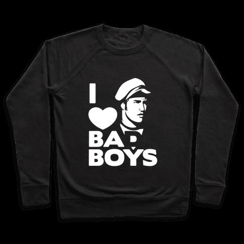 I Love Bad Boys Pullover