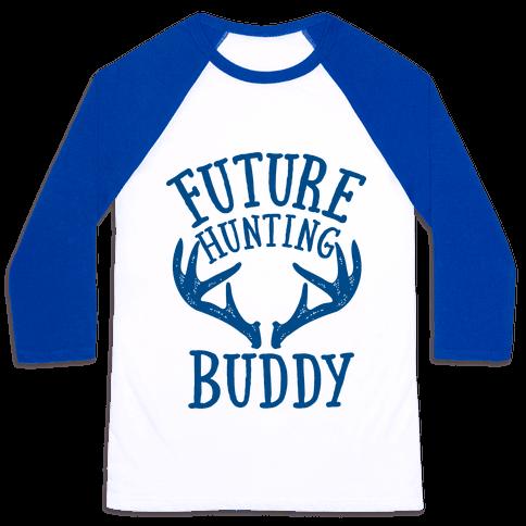 Future Hunting Buddy Baseball Tee