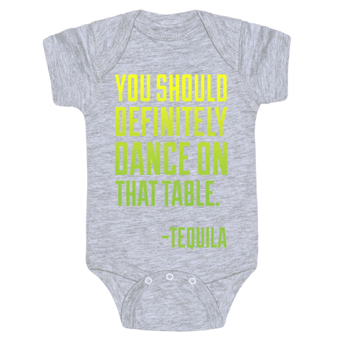 You Should Definitely Dance On That Table - Tequila Baby Onesy