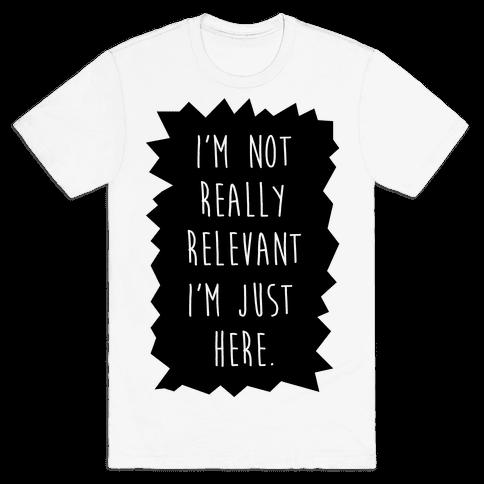 Relevant Mens T-Shirt