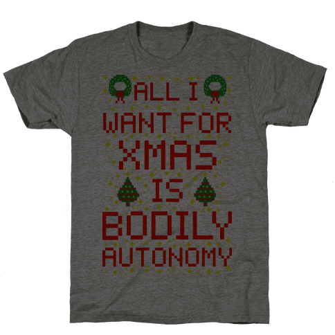 All I Want For Xmas is Bodily Autonomy Mens T-Shirt