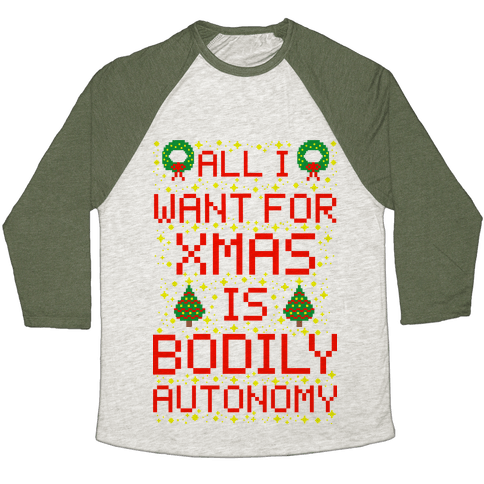 All I Want For Xmas is Bodily Autonomy Baseball Tee
