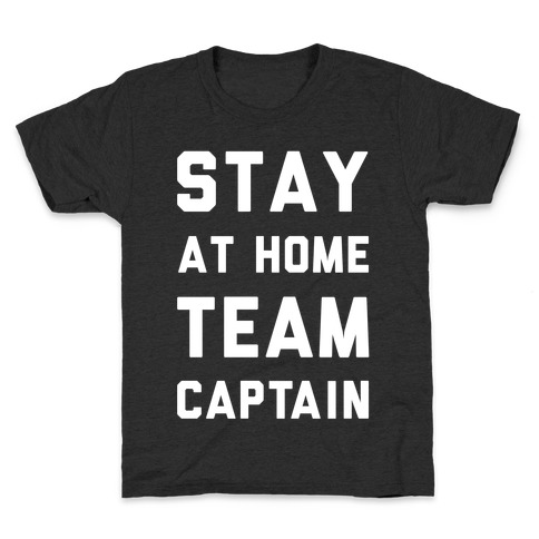 Stay At Home Team Captain Kids T-Shirt