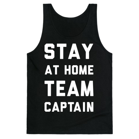 Stay At Home Team Captain Tank Top