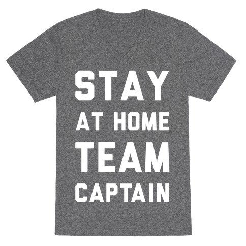 Stay At Home Team Captain V-Neck Tee Shirt