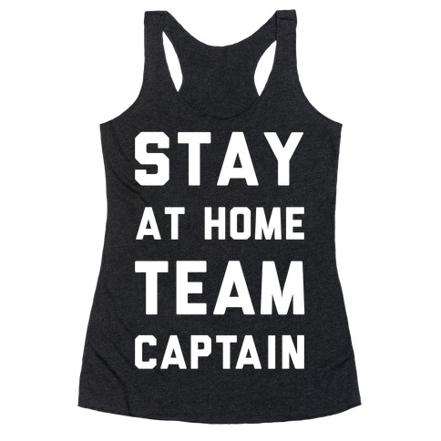 Stay At Home Team Captain Racerback Tank Top