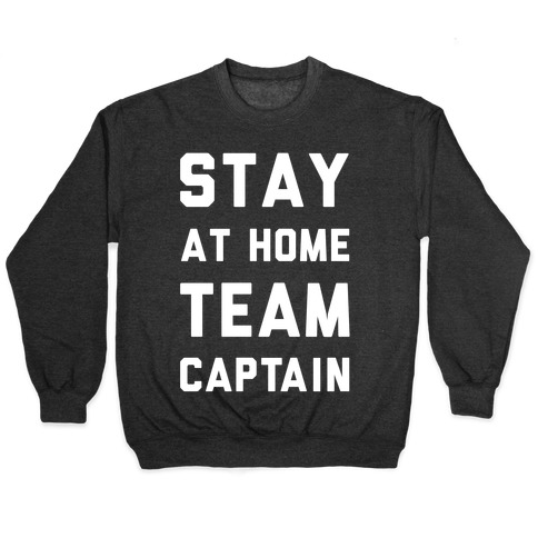 Stay At Home Team Captain Pullover
