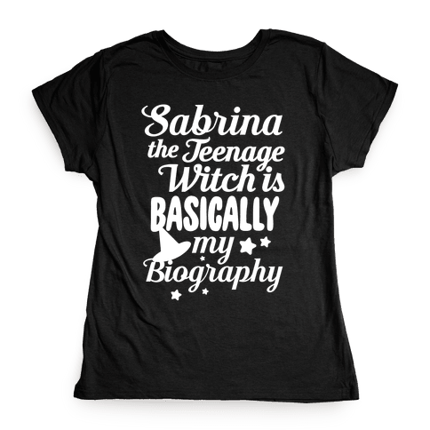Sabrina The Teenage Witch is My Biography Womens T-Shirt