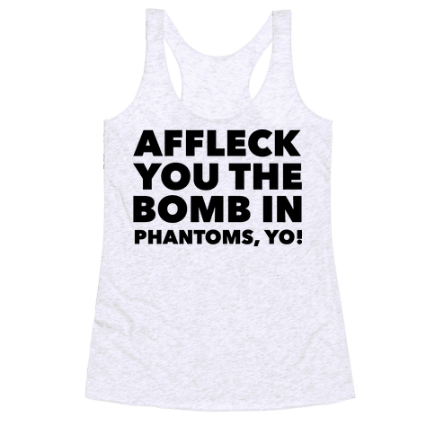 You The Bomb In Phantoms, Yo! Racerback Tank Top