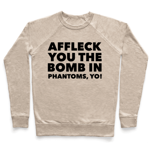 You The Bomb In Phantoms, Yo! Pullover