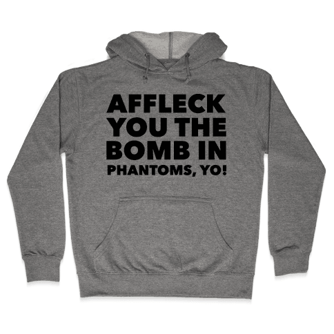 You The Bomb In Phantoms, Yo! Hooded Sweatshirt