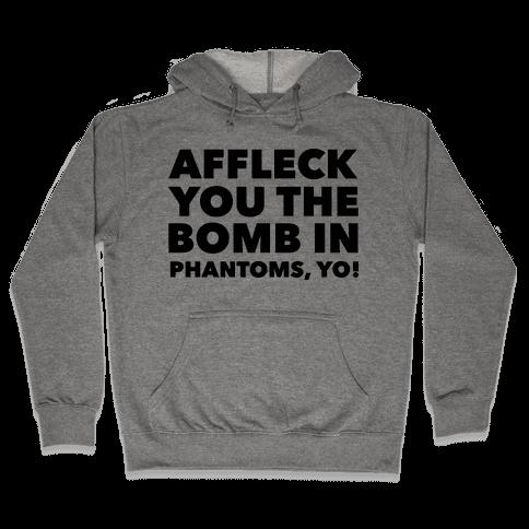 You The Bomb In Phantoms, Yo! Hooded Sweatshirt