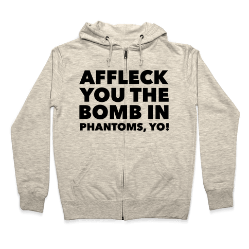 You The Bomb In Phantoms, Yo! Zip Hoodie