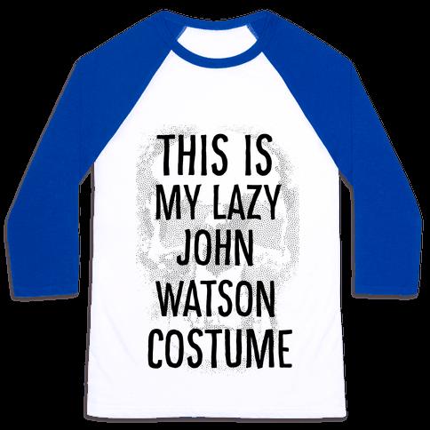 Lazy John Watson Costume Baseball Tee