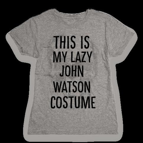 Lazy John Watson Costume Womens T-Shirt