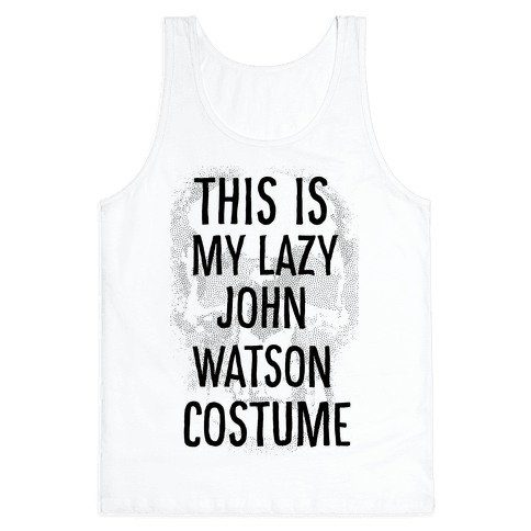 Lazy John Watson Costume Tank Top