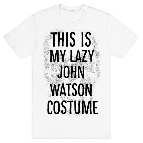 Lazy John Watson Costume Mens T-Shirt