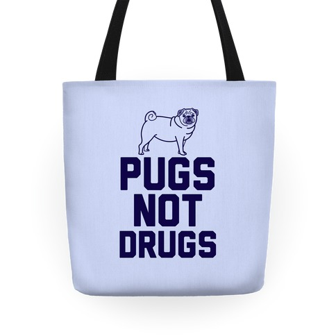 Pugs Not Drugs Tote