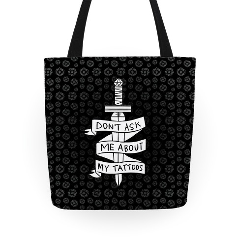 Don't Ask Me About My Tattoos Tote