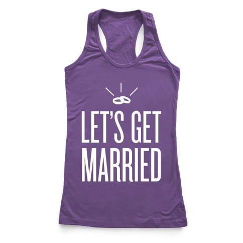 Let's Get Married Racerback Tank Top