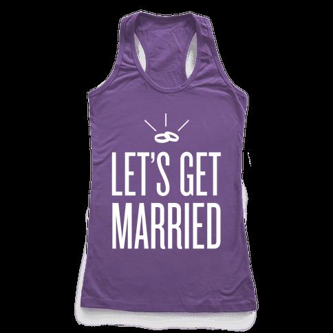 Let's Get Married Racerback Tank Top