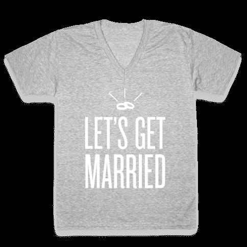 Let's Get Married V-Neck Tee Shirt