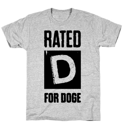 Rated D for Doge T-Shirt