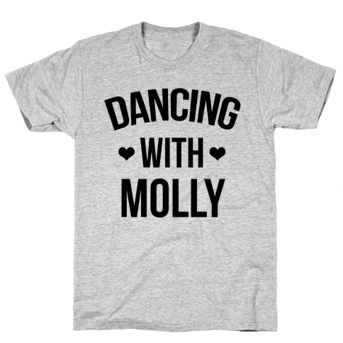 Dancing with Molly Mens T-Shirt