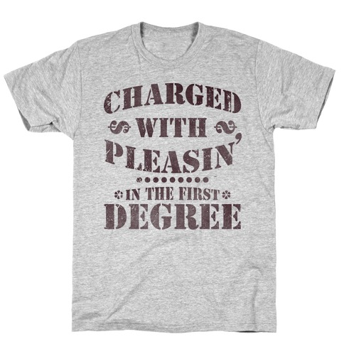 Charged with Pleasin T-Shirt