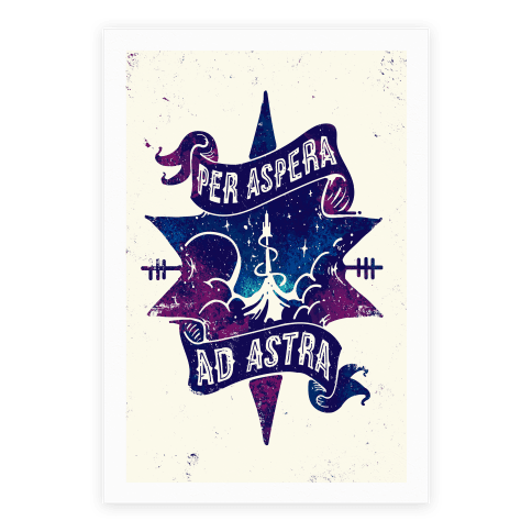 ad astra per aspera Per aspera ad astra (or, less commonly, ad astra per aspera) is a popular latin phrase meaning through difficulties to the stars the phrase is one of the many.