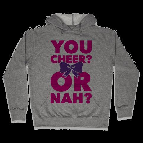 You Cheer? Or Nah? Hooded Sweatshirt