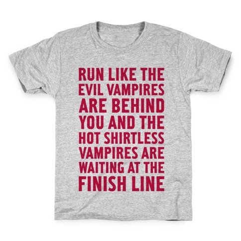 Run Like The Evil Vampires Are Behind You Kids T-Shirt