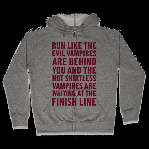 Run Like The Evil Vampires Are Behind You Zip Hoodie