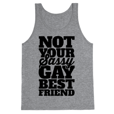 Not Your Sassy Gay Best Friend Tank Top