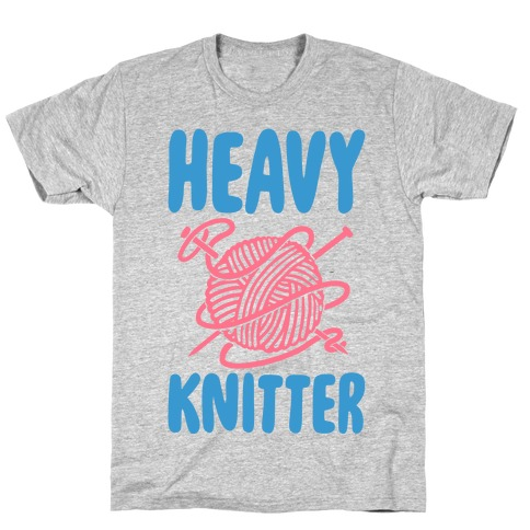 Heavy Knitter T-Shirt