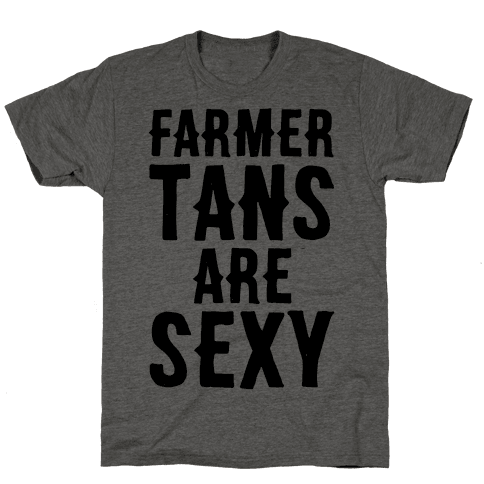Farmer Tans Are Sexy Mens T-Shirt