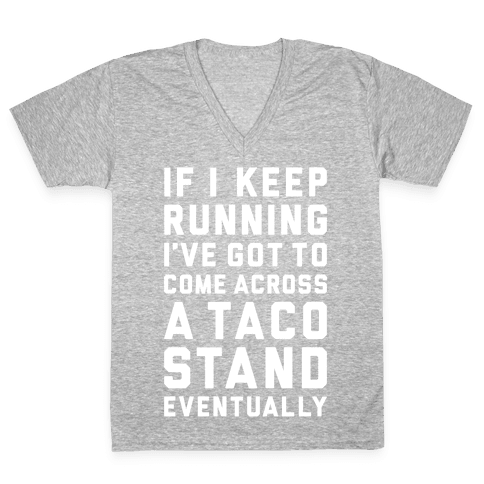 Running To A Taco Stand V-Neck Tee Shirt
