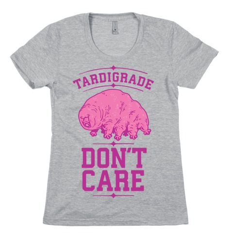 Tardigrade Don't Care Womens T-Shirt