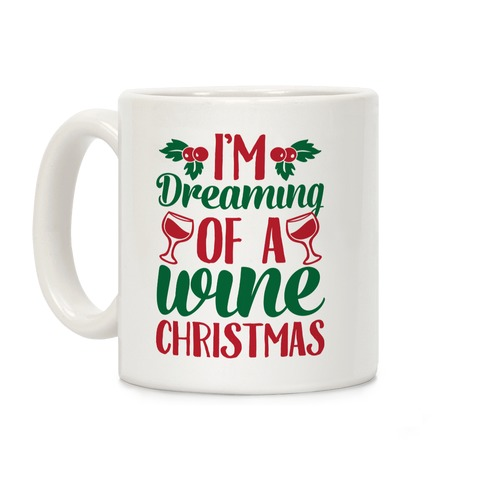 I'm Dreaming of a Wine Christmas Coffee Mug