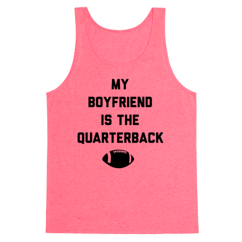 My Boyfriend is the Quarterback Tank Top
