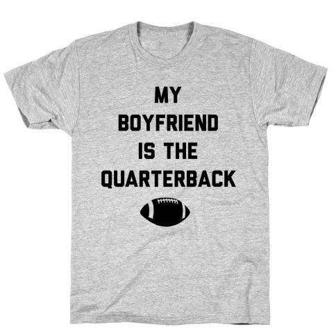 My Boyfriend is the Quarterback T-Shirt