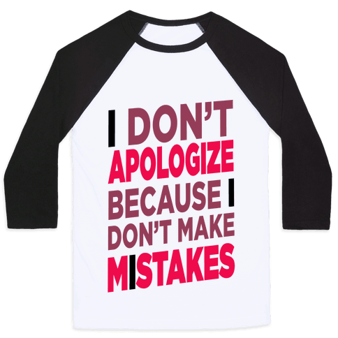 I Don't Apologize Baseball Tee