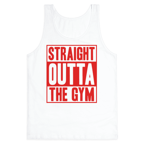 Straight Outta The Gym Tank Top