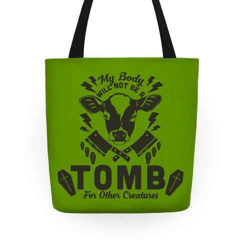 My Body Will Not Be a Tomb Tote
