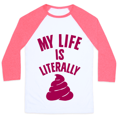 My Life is Literally Poop Baseball Tee