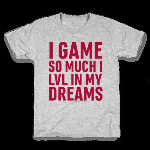 I Game So Hard I LVL In My Dreams Kids T-Shirt