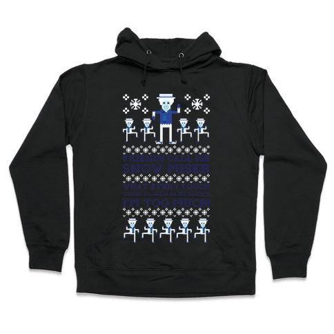 Friends Call Me Snow Miser Hooded Sweatshirt