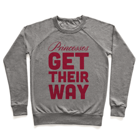 Princessess Get Their Way Pullover
