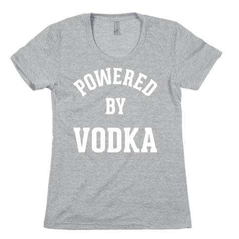 Powered By Vodka Womens T-Shirt