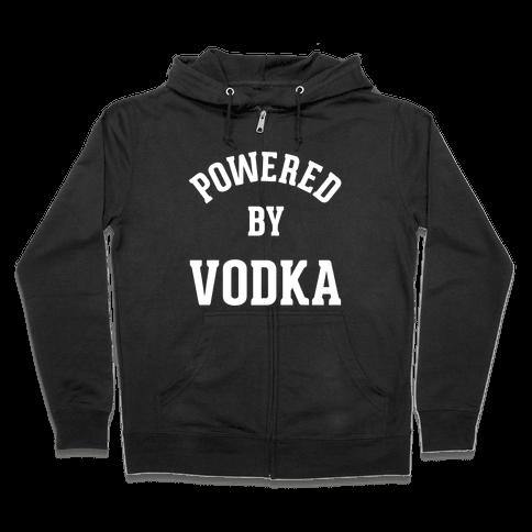 Powered By Vodka Zip Hoodie